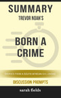 Summary: Trevor Noah's Born a Crime - Stories from a South African Childhood