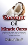 Coconut Oil Miracle Cures - Candida, Immunity, Diabetes, Weight Loss, Detoxification, Blood Sugar Regulation, Heart Health, Skin and hair beauty, Anti-aging, Herpes, Cancer