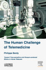 The Human Challenge of Telemedicine - Toward Time-sensitive and Person-centered Ethics in Home Telecare