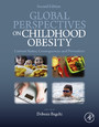 Global Perspectives on Childhood Obesity - Current Status, Consequences and Prevention