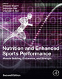 Nutrition and Enhanced Sports Performance - Muscle Building, Endurance, and Strength