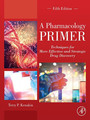 A Pharmacology Primer - Techniques for More Effective and Strategic Drug Discovery