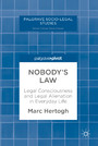 Nobody's Law - Legal Consciousness and Legal Alienation in Everyday Life