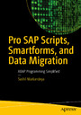 Pro SAP Scripts, Smartforms, and Data Migration - ABAP Programming Simplified