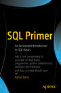 SQL Primer - An Accelerated Introduction to SQL Basics