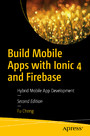 Build Mobile Apps with Ionic 4 and Firebase - Hybrid Mobile App Development