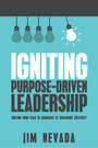 Igniting Purpose-Driven Leadership - Shifting Your Team to Abundance By Unleashing Creativity
