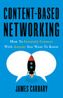 Content-Based Networking - How to Instantly Connect with Anyone You Want to Know