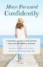 Move Forward Confidently - A Woman's Guide to Navigating the High-Net-Worth Divorce