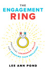 The Engagement Ring - Practical Leadership Skills for Engaging Your Employees