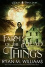 Farm of the Dead Things - A Dead Things Story
