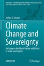 Climate Change and Sovereignty - An Essay on the Moral Nature and Limits of State Sovereignty