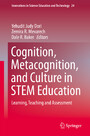 Cognition, Metacognition, and Culture in STEM Education - Learning, Teaching and Assessment