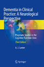 Dementia in Clinical Practice: A Neurological Perspective - Pragmatic Studies in the Cognitive Function Clinic