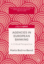 Agencies in European Banking - A Critical Perspective