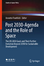 Post 2030-Agenda and the Role of Space - The UN 2030 Goals and Their Further Evolution Beyond 2030 for Sustainable Development