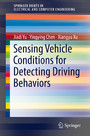 Sensing Vehicle Conditions for Detecting Driving Behaviors
