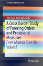 A Cross Border Study of Freezing Orders and Provisional Measures - Does Mareva Rule the Waves?