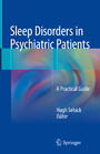 Sleep Disorders in Psychiatric Patients - A Practical Guide