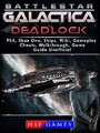 Battlestar Gallactica Deadlock PS4, Xbox One, Ships, Wiki, Gameplay, Cheats, Walkthrough, Game Guide Unofficial