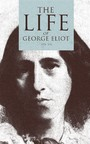 The Life of George Eliot (Vol. 1-3) - As Related in Her Letters and Journals (Complete Edition)