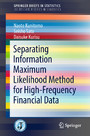 Separating Information Maximum Likelihood Method for High-Frequency Financial Data
