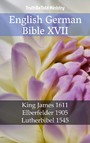 English German Bible XVII - King James 1611 - Elberfelder 1905 - Lutherbibel 1545
