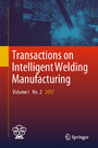 Transactions on Intelligent Welding Manufacturing - Volume I No. 2 2017