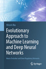 Evolutionary Approach to Machine Learning and Deep Neural Networks - Neuro-Evolution and Gene Regulatory Networks
