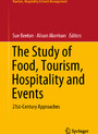 The Study of Food, Tourism, Hospitality and Events - 21st-Century Approaches