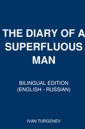 THE DIARY OF A SUPERFLUOUS MAN - Bilingual Edition (English - Russian)