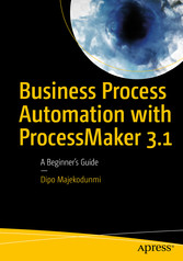 Business Process Automation with ProcessMaker 3.1 - A Beginner's Guide