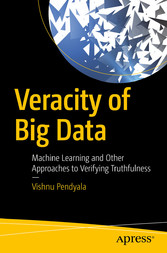 Veracity of Big Data - Machine Learning and Other Approaches to Verifying Truthfulness