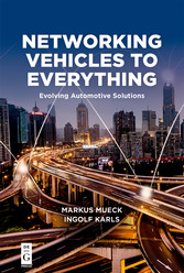 Networking Vehicles to Everything - Evolving Automotive Solutions