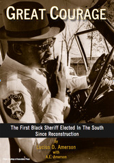 Great Courage - The First Black Sheriff Elected in the South Since Reconstruction