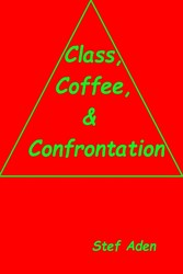 Class, Coffee, & Confrontation