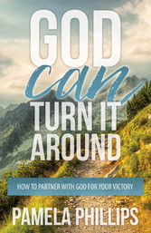 God Can Turn It Around - How to Partner With God for Your Victory