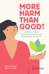 More Harm than Good? - The Moral Maze of Complementary and Alternative Medicine