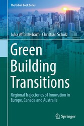 Green Building Transitions - Regional Trajectories of Innovation in Europe, Canada and Australia
