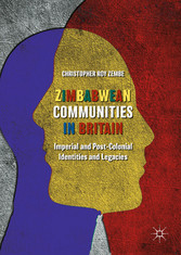 Zimbabwean Communities in Britain - Imperial and Post-Colonial Identities and Legacies