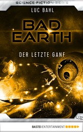 Bad Earth 42 - Science-Fiction-Serie - Der letzte Ganf