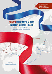China's Maritime Silk Road Initiative and South Asia - A Political Economic Analysis of its Purposes, Perils, and Promise