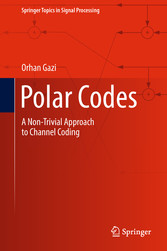 Polar Codes - A Non-Trivial Approach to Channel Coding